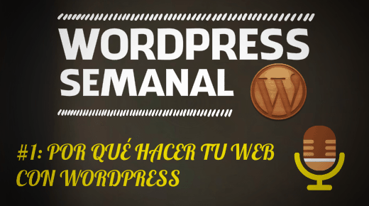 Episodio 1 Por que hacer tu web con WordPress