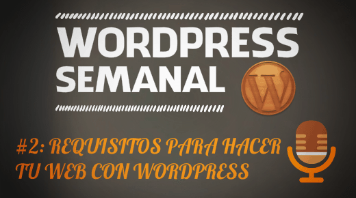 Podcast episodio 2 Requisitos para hacer tu web con WordPress