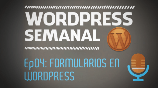 Podcast 4 Formularios en WordPress