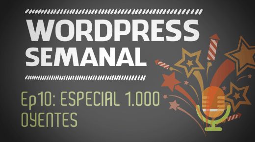 Episodio 10 de WordPress Semanal: especial 1000 oyentes