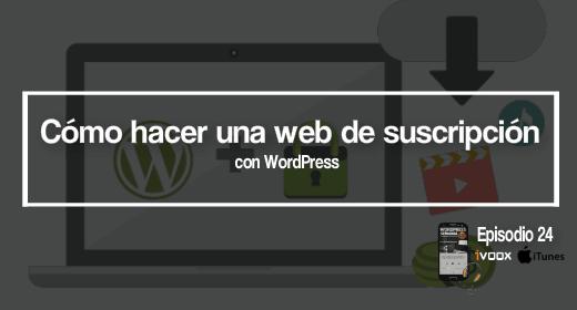 Crear una web de suscripcion con WordPress