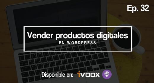 Ep 32 | La mejor forma de vender productos digitales en WordPress