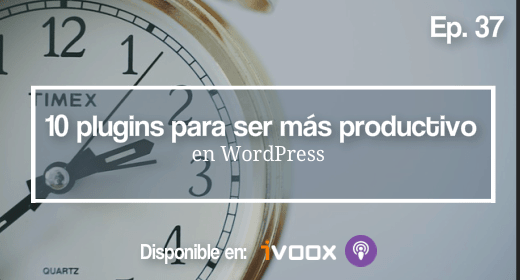Ep 37 | 10 plugins para ser más productivo en WordPress