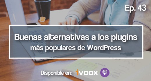 Buenas alternativas a los plugins mas populares de WordPress