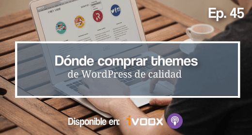 Ep 45 | Dónde comprar themes de WordPress