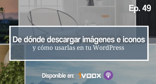 Podcast 49 descargar imagenes e iconos wordpress