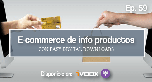 Ep 59 | Crear un e-commerce de productos digitales