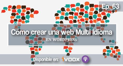 Ep 63   Cómo crear una web Multi Idioma en WordPress