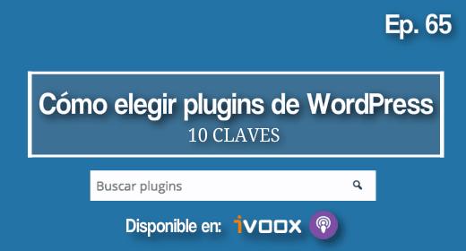 Ep 65 | Cómo elegir plugins de WordPress gratuitos