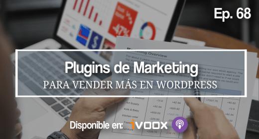 Ep 68 | Plugins de WordPress para hacer Marketing y vender más