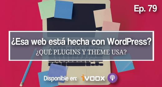 79 | Cómo saber si una web está hecha con WordPress y qué theme y plugins usa