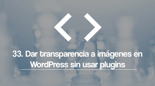 Dar transparencia imagenes WordPress