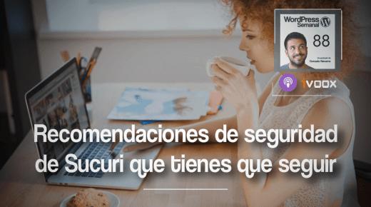 88 | Las 6 recomendaciones de seguridad en WordPress de Sucuri