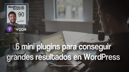 90 | Los 6 mini plugins para conseguir grandes resultados en WordPress
