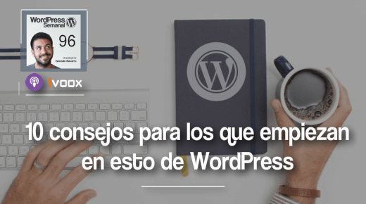 96 | Consejos fundamentales para los que empiezan en esto de WordPress