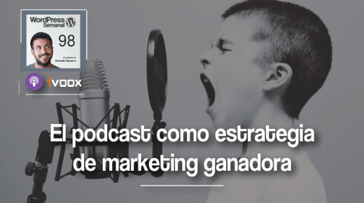 98 | El podcast como estrategia de marketing ganadora