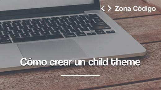 Como crear un child theme en WordPress manualmente
