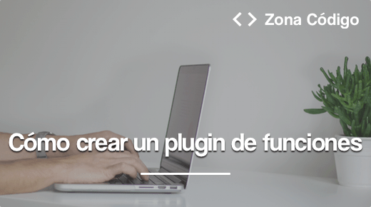 Como crear un plugin de funciones en WordPress