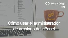 53. Cómo usar el administrador de archivos del cPanel