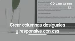 54. Cómo crear columnas desiguales con css