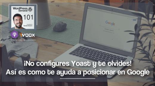 101 | No configures Yoast SEO y ya está: ¡aprovéchalo!