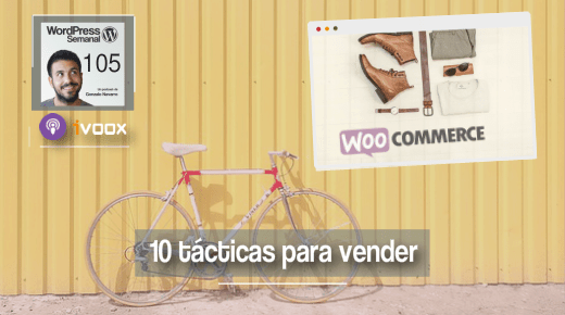 105 | Diez formas de conseguir tus primeras ventas con WooCommerce