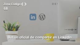 68. Cómo añadir el botón oficial de compartir en LinkedIn en WordPress