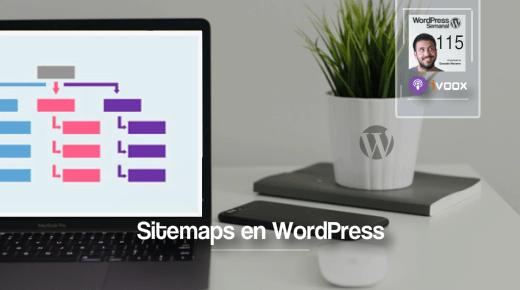115 | ¿Por qué es importante el sitemap en WordPress (y cómo crearlo)?
