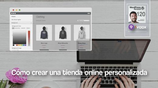 120 | Cómo personalizar tiendas online sin usar código con Storefront