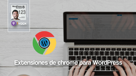 123 | Las mejores extensiones de chrome si tienes una web con WordPress