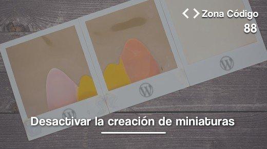 Desactivar las miniaturas de WordPress