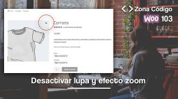 103 | Quitar lupa y efecto zoom en los productos de WooCommerce