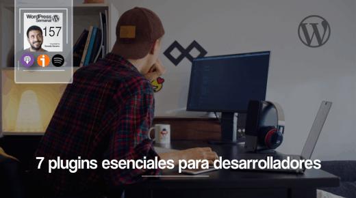 157 | Los plugins que un desarrollador o implementador WordPress necesita