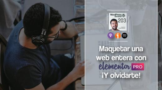 203 | Cómo maquetar una web entera a medida con Elementor Pro