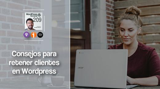 209   Los 6 consejos para retener clientes en tu web con WordPress