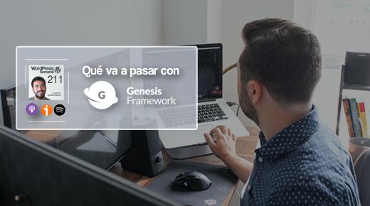 211 | Presente y futuro de Genesis Framework
