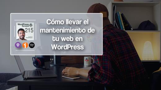 215 | Cómo llevar el mantenimiento de una o varias webs en WordPress