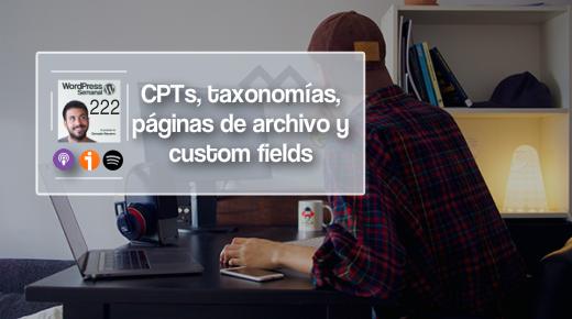 222 | CPTs, taxonomías y páginas de archivo: ¡Qué lío!