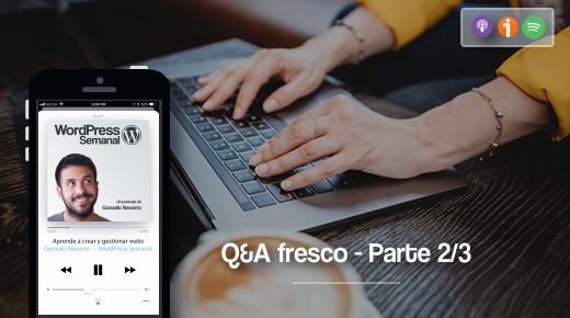 226 | Q&A fresco (parte 2 de 3)