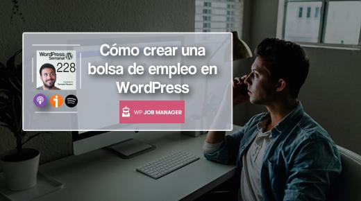228 | Cómo crear una bolsa de empleo en WordPress: los 3 mejores plugins