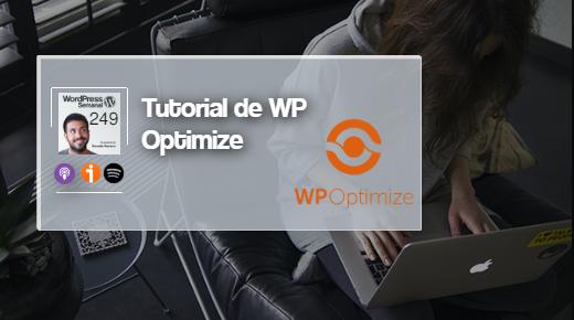 249   Plugin WP Optimize: limpia, comprime, cachea